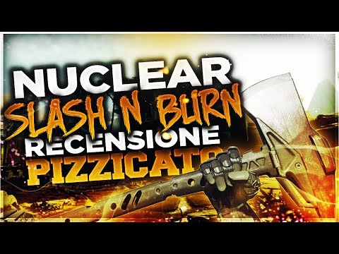 NUCLEAR CON L'ASCIA DA GUERRA SLASH 'N BURN DI BLACKOPS3! - RECENSIONE PIZZICATO