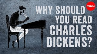 TED-Ed - Why Should You Read Charles Dickens?