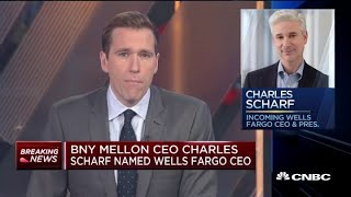 Wells Fargo's new CEO is Charles Scharf, CEO of BNY Mellon