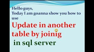 how to update column in sql table. update with join in sql table. PART 9