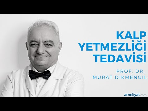 Kalp Yetmezliği Tedavisi (Prof. Dr. Murat Dikmengil)