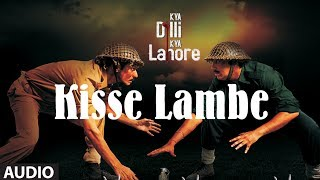 Kisse Lambe - Full Audio Song - Kya Dilli Kya Lahore