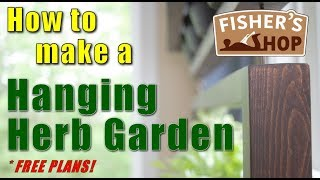 Woodworking: How To Make A Hanging Herb Garden