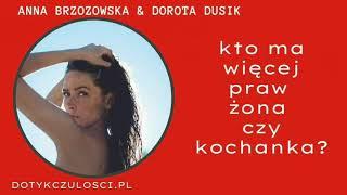 Kto ma więcej praw – żona czy kochanka????? Anna Brzozowska & Dorota Dusi