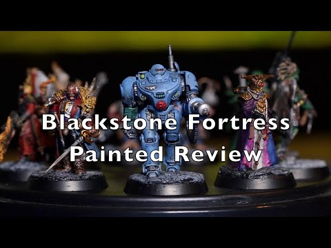 Blackstone Fortress painted review!