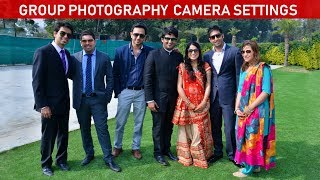 GROUP PHOTOGRAPHY CAMERA SETTINGS AND TIPS (Hindi)