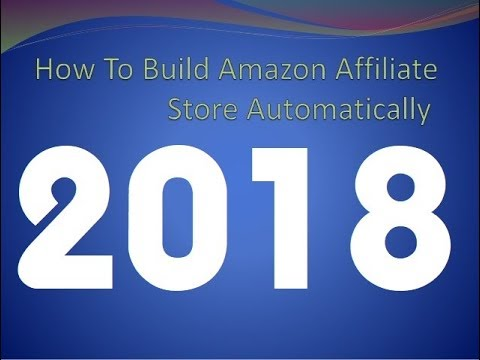 Amazon Store | How To Build An Amazon Affiliate Store Automatically 2018