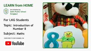 LKG   Introduction of Number 8   Maths   Teacher – Sumita Saha   Learn the Number 8   DPS Durgapur