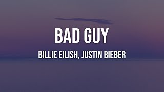 Billie Eilish, Justin Bieber   Bad Guy (Lyrics)