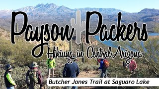 A hike with the Payson Packers down at Saguaro Lake on the Butcher Jones Trail.