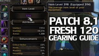 Patch 8.1 Gearing Guide For Fresh 120s - WoW BfA