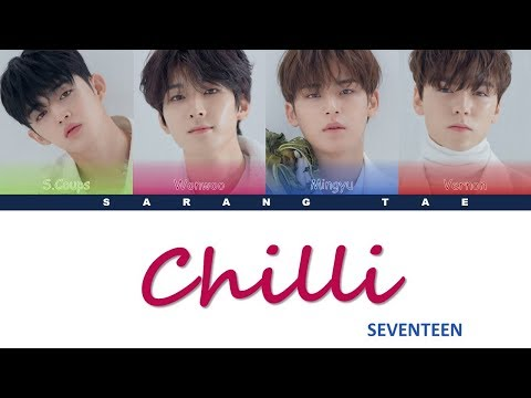 SEVENTEEN (세븐틴) - 'Chilli' Lyrics [Color Coded_Han_Rom_Eng]
