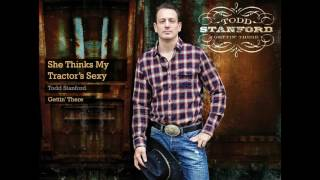 Todd Stanford - She Thinks My Tractor's Sexy