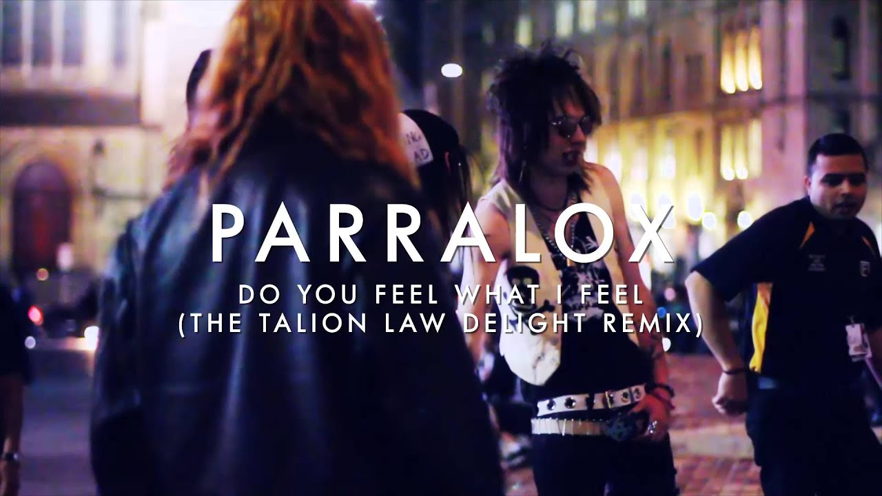 Parralox - Do You Feel What I Feel (The Talion Law Delight Mix) (Music Video)