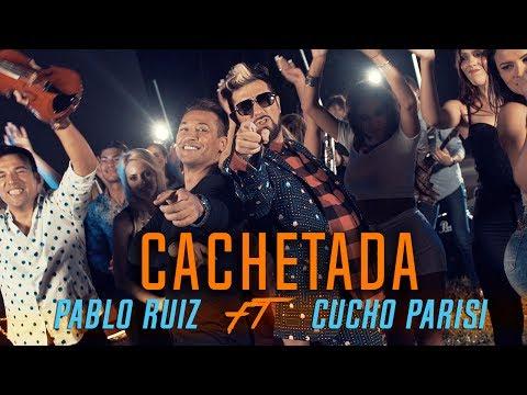 Pablo Ruiz ft. Cucho (Los Auténticos Decadentes) - Cachetada - (Video Oficial) #Cachetada2017