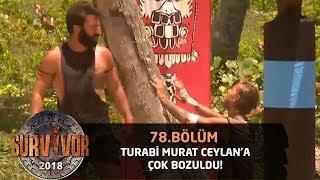 Murat Ceylan durumu yanlış anlayınca Turabi çok bozuldu! | 78. Bölüm | Survivor 2018