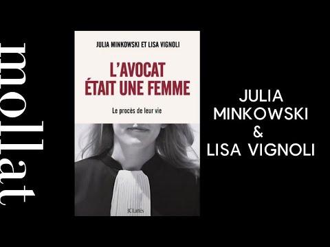 Julia Minkowski  & Lisa Vignoli - L'avocat était une femme : le procès de leur vie