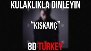 Kubilay Karça & Şehinşah - Kıskanç (8D VERSION)