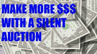 Nonprofit Fundraising Ideas | How To Make More Money With Your Silent Auction!