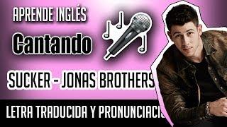 Aprende Inglés Cantando Sucker 👸😍   Jonas Brothers  Letra Español  Pronunciación  Karaoke