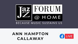 Ann Hampton Callaway - Facebook Live Show (Jazz Forum @ Home)