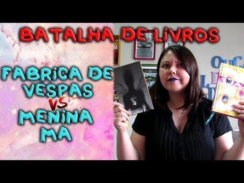 Fábrica de vespas VS Menina má - BATALHA DE LIVROS #01 | 2017