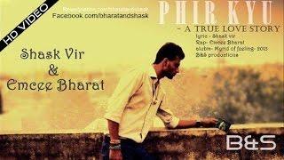 Phir Kyu -A True Love Story (B - bharatandshask
