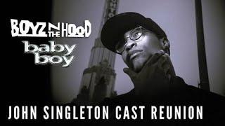 BABY BOY and BOYZ N THE HOOD Cast Reunion – John Singleton's Legacy