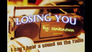 Losing you by Unknown (Sarah West)