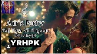 Abir's Poetry||Aaj Tera Shinger Karunga Main||HD Lyrics