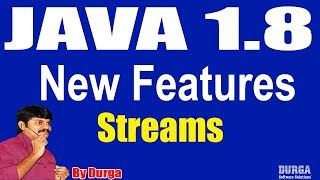 Java 1.8 New Features : Streams by durga sir