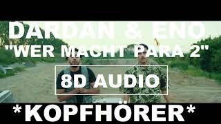 [8D Audio] DARDAN & ENO   WER MACHT PARA 2  I 8D DEUTSCHRAP + LYRICS