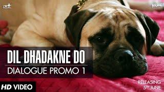 Dialogue Promo 1 - Dil Dhadakne Do