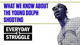 What We Know About the Young Dolph Shooting   Everyday Struggle