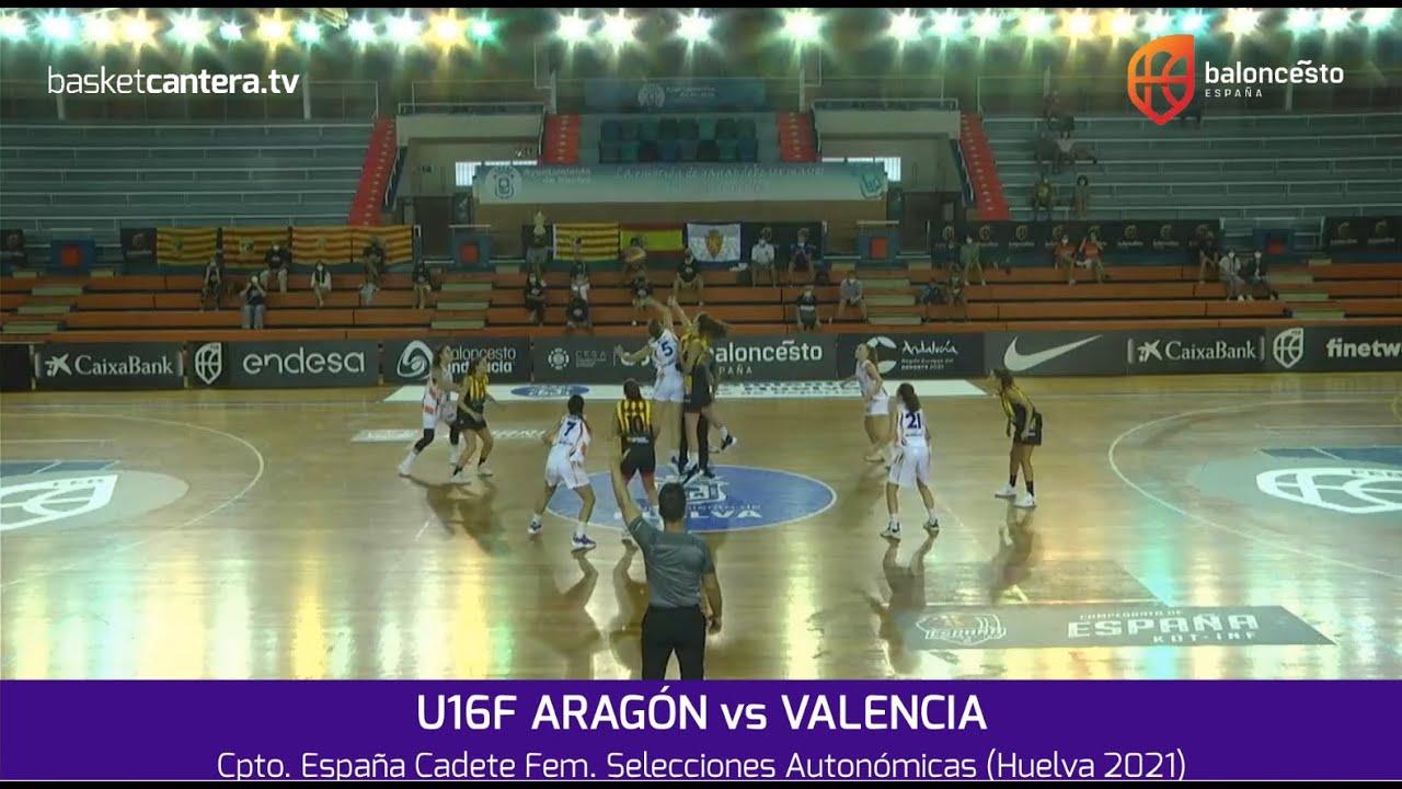 U16F - ARAGÓN vs VALENCIA.- Cpto. España Cadete Fem. Selec. Autonómicas (Huelva 2021)