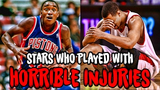 5 NBA Stars Who Played Through HORRIBLE Injuries