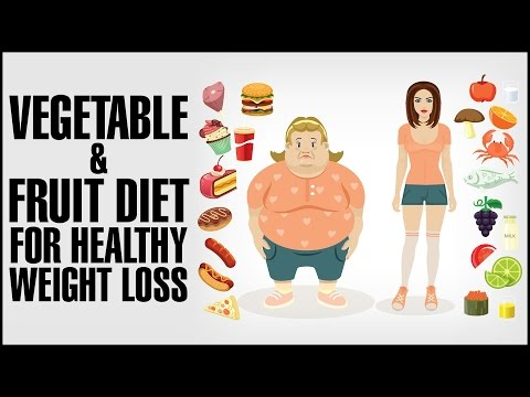 Video BENEFITS OF VEGETABLE & FRUIT DIET For Weight Loss & Healthy Skin