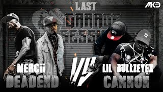 Mercii & Deadend vs Lil BullzEyex & Cannon