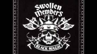 Swollen Members - Too Hot