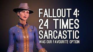 Fallout 4: 24 Sarcastic Lines That Make Sarcastic Our Favourite Fallout 4 Dialogue Option