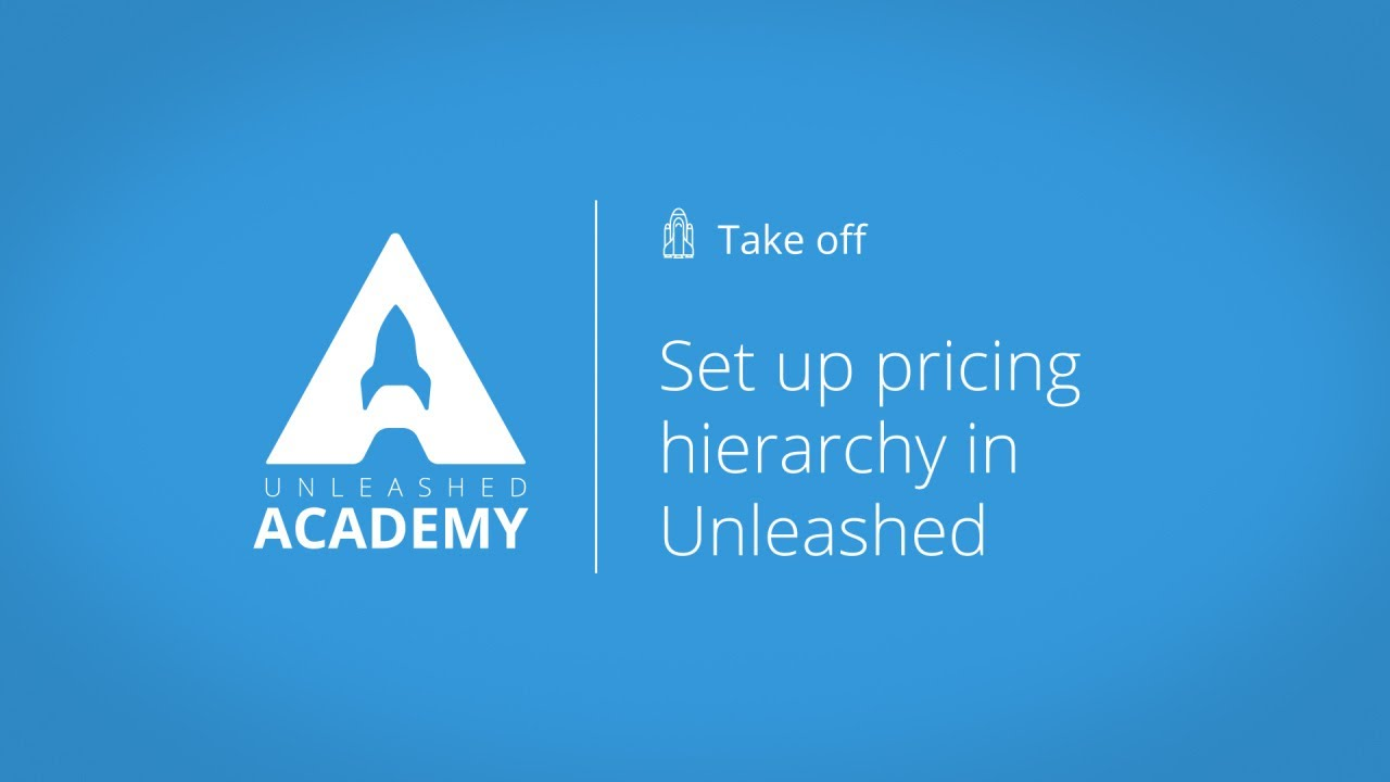 Set up pricing hierarchy in Unleashed YouTube thumbnail image