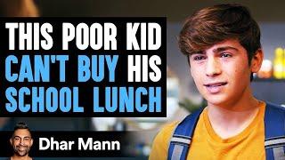 Poor Kid Can't Buy School Lunch, Ending Is Shocking   Dhar Mann