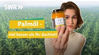 Wo Palmöl sogar sinnvoll ist. Und worauf ihr beim Einkauf achten könnt I Ökochecker SWR