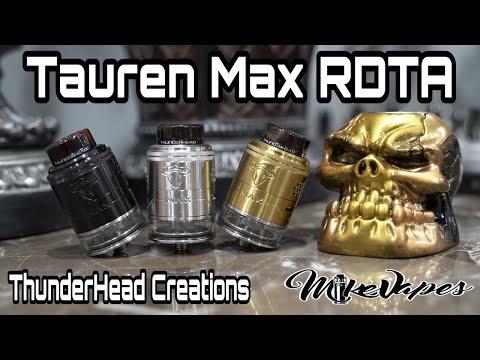 Tauren Max RDTA Review! ThunderHead Creations