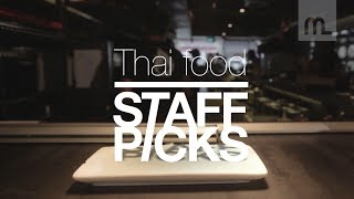 Staff Picks: Thai Food