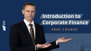 Introduction to Corporate Finance - FREE Course   Corporate Finance Institute