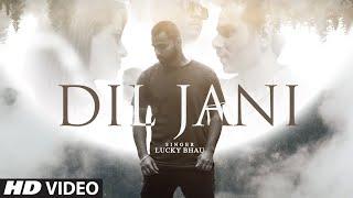 DIL JANI SONG LYRICS LUCKY BHAU   SAN J