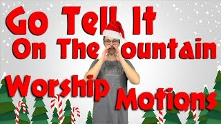 Go Tell It On The Mountain Upbeat Kids Worship Motions