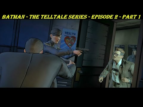 Batman - The Telltale Series - Episode 2 - Part 1