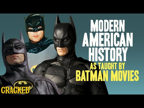 Modern American History (As Taught by Batman Movies)